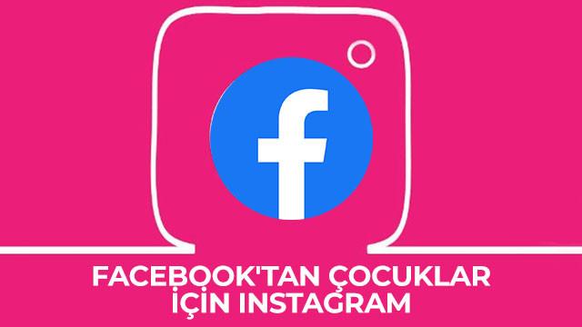 Facebook'tan çocuklar için Instagram