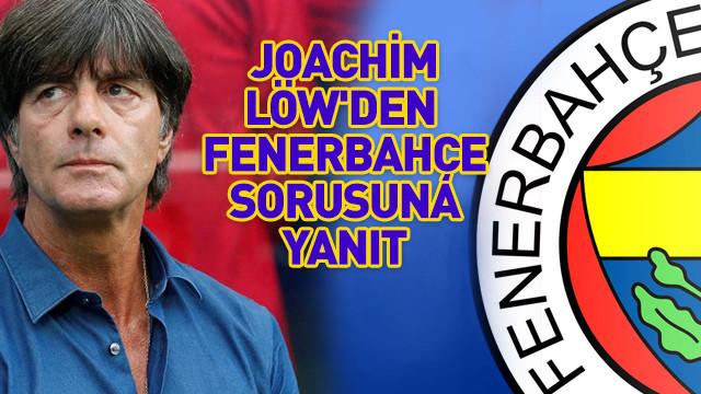 Joachim Löw'den Fenerbahçe sorusuna yanıt
