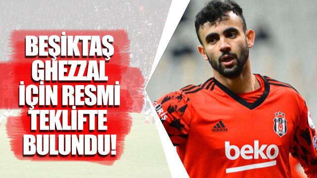 Beşiktaş Ghezzal için resmi teklifte bulundu!