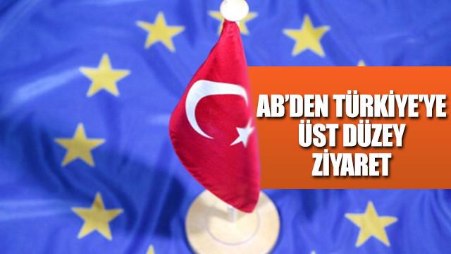 Avrupa Birliği'nden Türkiye'ye üst düzey ziyaret