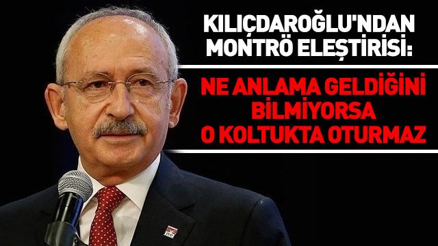 Kılıçdaroğlu'ndan Montrö eleştirisi: Ne anlama geldiğini bilmiyorsa o koltukta oturmaz
