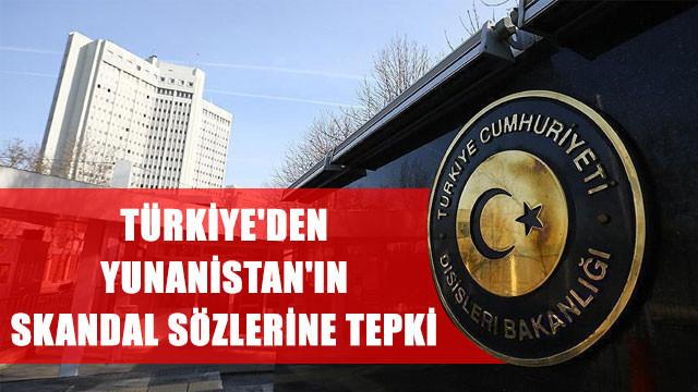 Türkiye'den Yunanistan'ın skandal sözlerine tepki