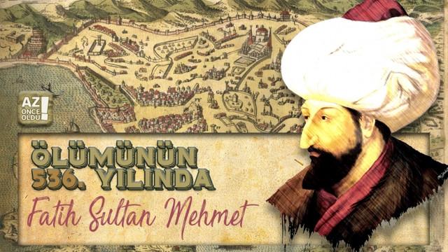 Osmanlı'nın 7. Padişahı Fatih Sultan Mehmet