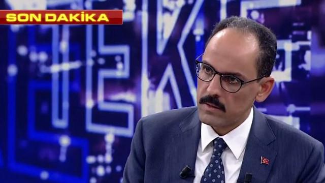 İbrahim Kalın: YPG'yi, PKK'dan ayırıyoruz diyerek kandıramazlar