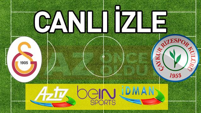 Galatasaray Çaykur Rizespor şifresiz canlı izle - Galatasaray Çaykur Rizespor ücretsiz bedava izle