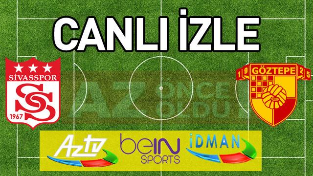 Sivasspor Göztepe şifresiz canlı izle - Sivasspor Göztepe ücretsiz bedava izle
