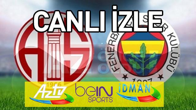 Bein Sports 1 Izle Galatasaray Antalyaspor Canli İzle: Antalyaspor Fenerbahçe AZ TV, (İdman TV ) Canlı ŞİFRESİZ