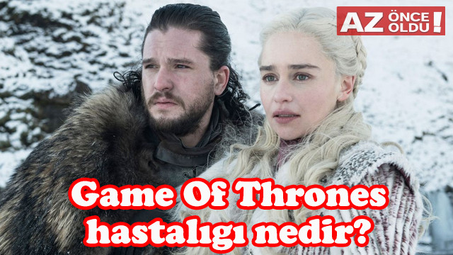 Game Of Thrones hastalığı nedir? Westerositid hastalığı tedavi edilebilir mi?