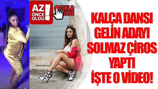 Kalça dansı Gelin Adayı Solmaz Çiros yaptı, işte o video!