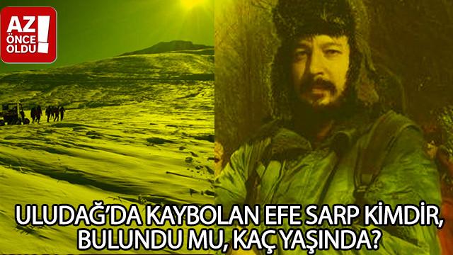 Uludağ'da kaybolan Efe Sarp kimdir, bulundu mu, kaç yaşında?