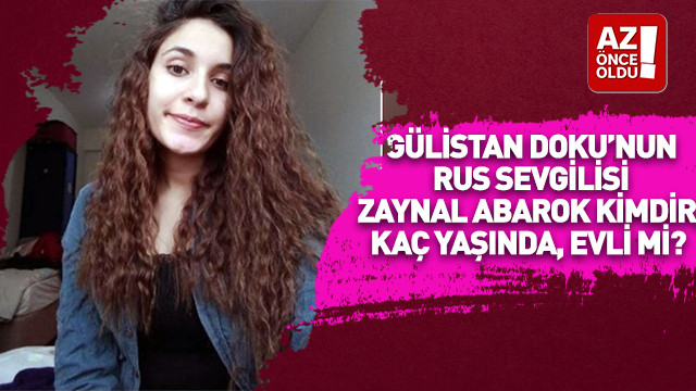 Gülistan Doku'nun Rus sevgilisi Zaynal Abarok kimdir, kaç yaşında, evli mi?