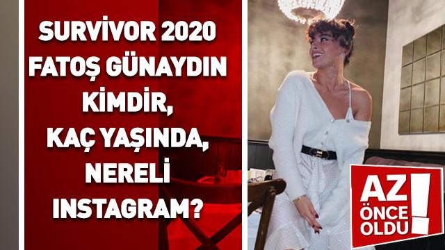 Survivor 2020 Fatoş Günaydın kimdir, kaç yaşında, nereli, Instagram?