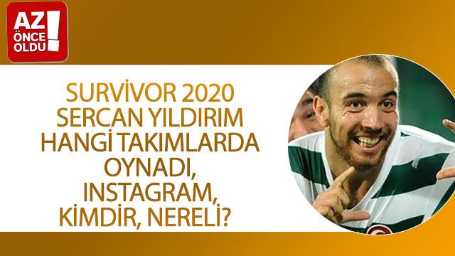 Survivor 2020 Sercan Yıldırım hangi takımlarda oynadı, ınstagram, kimdir, nereli?