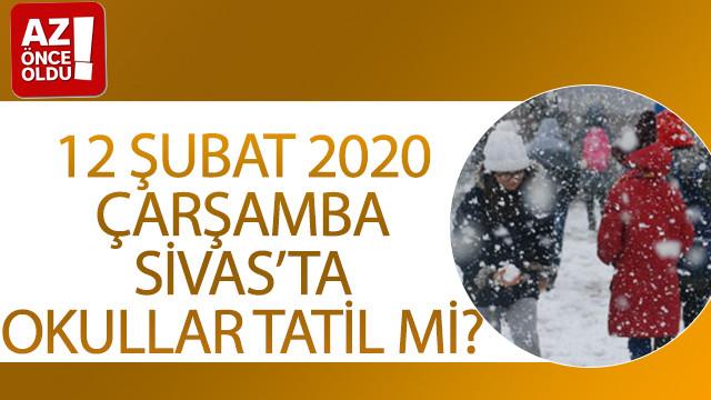 12 Şubat 2020 Çarşamba Sivas'ta okullar tatil mi?
