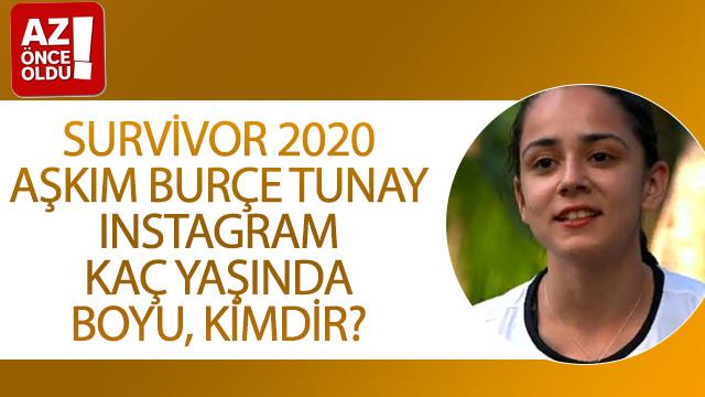 Survivor 2020 Aşkım Burçe Tunay Instagram, kaç yaşında, boyu, kimdir?