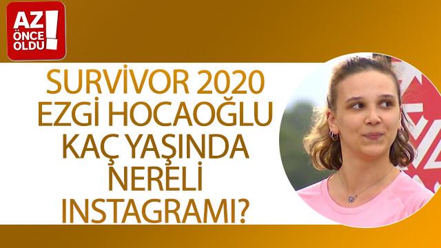 Survivor 2020 Ezgi Hocaoğlu kaç yaşında, nereli, Instagramı?